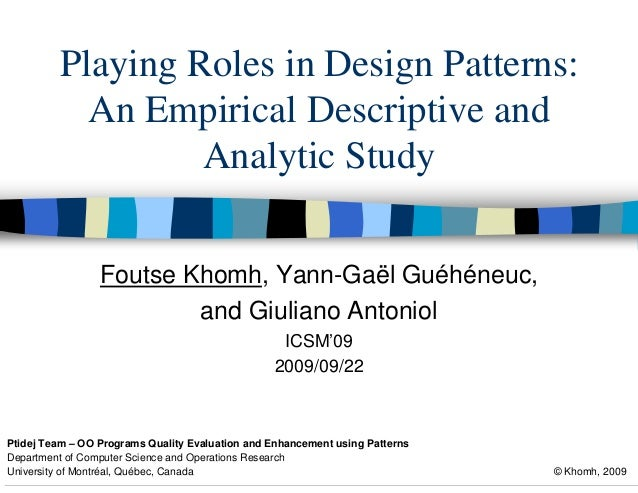 Playing Roles in Design Patterns:           An Empirical Descriptive and                  Analytic Study                 F...