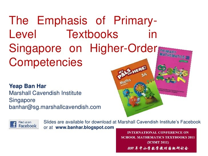 The Emphasis of Primary-Level Textbooks in Singapore on Higher-Order Competencies<br />Yeap Ban Har<br />Marshall Cavendis...
