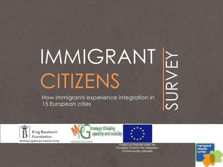 IMMIGRANT                                                              SURVEYCITIZENSHow immigrants experience integration...