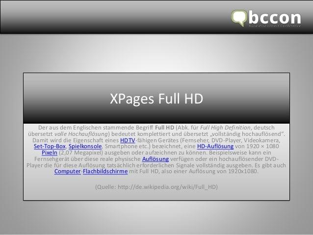 XPages FullHD  Der aus dem Englischen stammende Begriff FullHD(Abk. für FullHigh Definition, deutsch übersetzt volle Hocha...