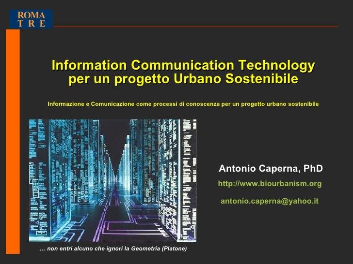 ICT E PROGETTO URBANO SOSTENIBILE. By Antonio Caperna