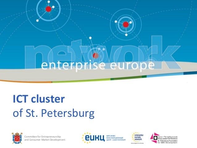 Commi%ee  for  Entrepreneurship     and  Consumer  Market  Development ICT  cluster   of  St.  Peter...