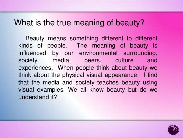 true meaning of beauty essay 62 quotes have been tagged as true-beauty: ellen degeneres: 'beauty is about being comfortable in your own skin it's about knowing and accepting who you.
