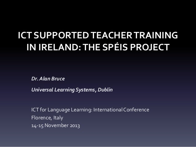 ICT Supported Teacher Training in Ireland: the SPÉIS project
