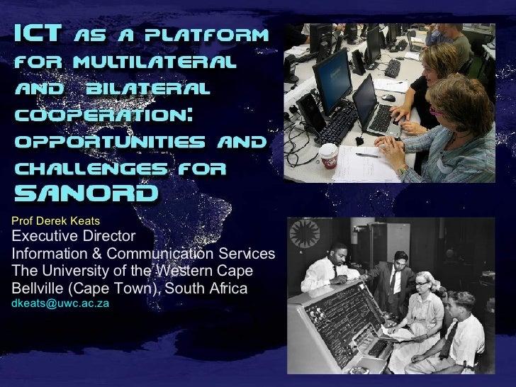 Prof Derek Keats Executive Director Information & Communication Services The University of the Western Cape Bellville (Cap...