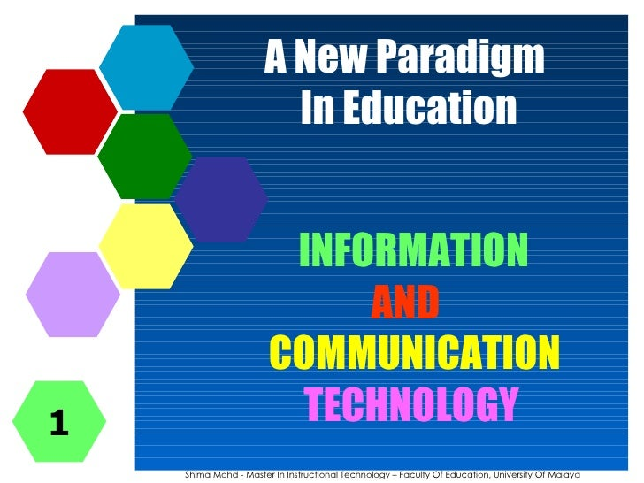 A New Paradigm  In Education INFORMATION Shima Mohd - Master In Instructional Technology – Faculty Of Education, Universit...