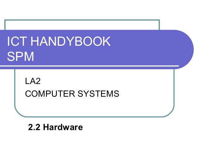 ICT HANDYBOOKSPMLA2COMPUTER SYSTEMS2.2 Hardware