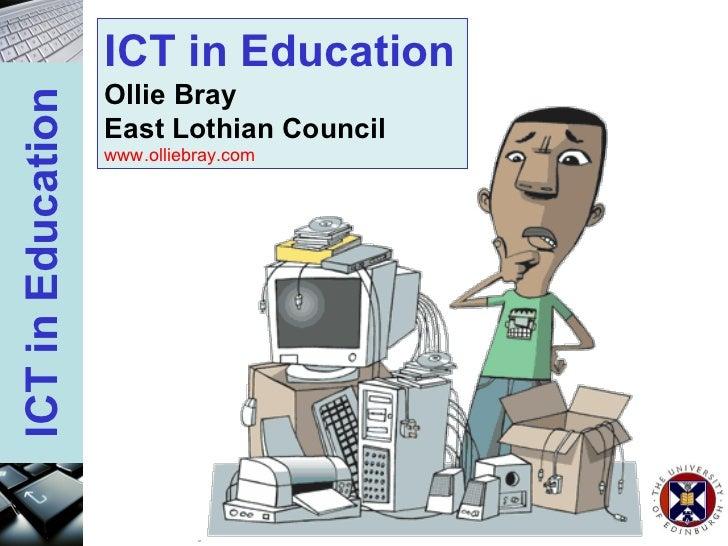 ICT in Education Ollie Bray East Lothian Council www.olliebray.com