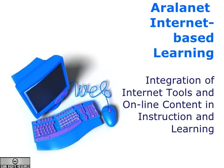 Aralanet  Internet-based Learning Integration of Internet Tools and On-line Content in Instruction and Learning