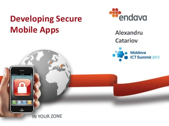 Developing secure mobile apps by Alexandru Catariov Endava