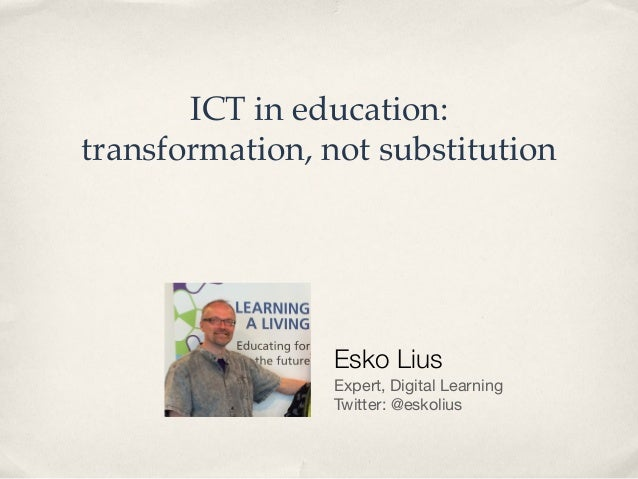 ICT in education: transformation, not substitution (update 06-22-14)