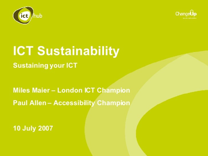 ICT Sustainability Sustaining your ICT