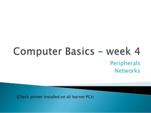 Peripherals Networks (Check printer installed on all learner PCs)