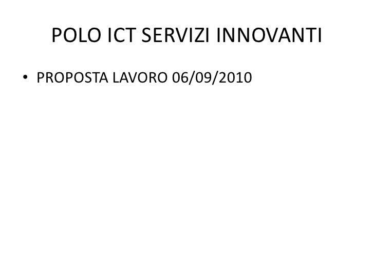 POLO ICT SERVIZI INNOVANTI • PROPOSTA LAVORO 06/09/2010