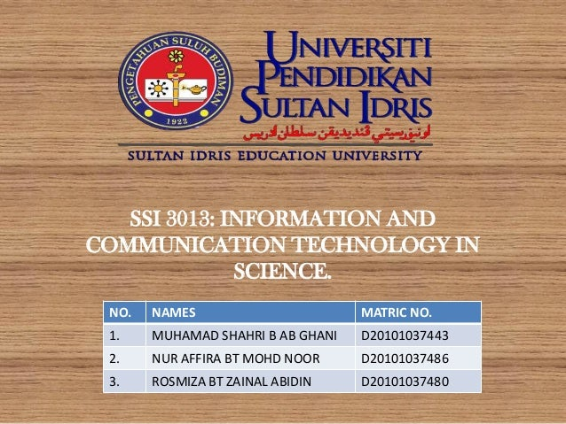 SSI 3013: INFORMATION ANDCOMMUNICATION TECHNOLOGY IN              SCIENCE. NO.   NAMES                       MATRIC NO. 1....