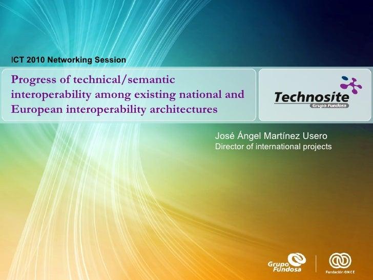 Progress of technical/semantic interoperability among existing national and European interoperability architectures I CT 2...