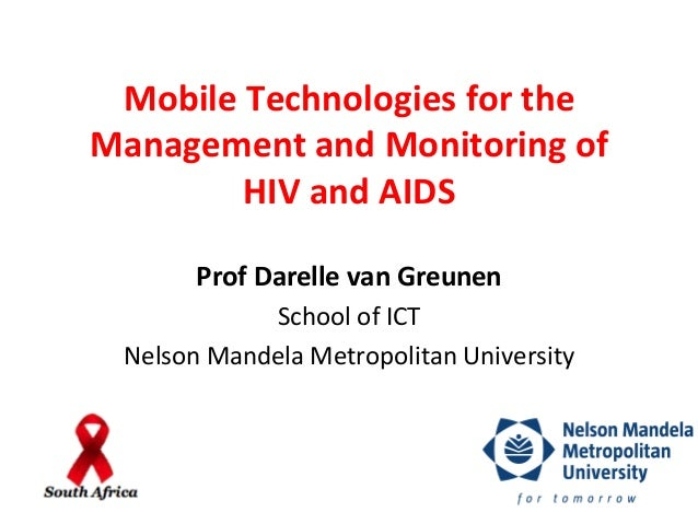 Mobile	   Technologies	   for	   the	    Management	   and	   Monitoring	   of	    HIV	   and	   AIDS	   	    Prof	   Dare...