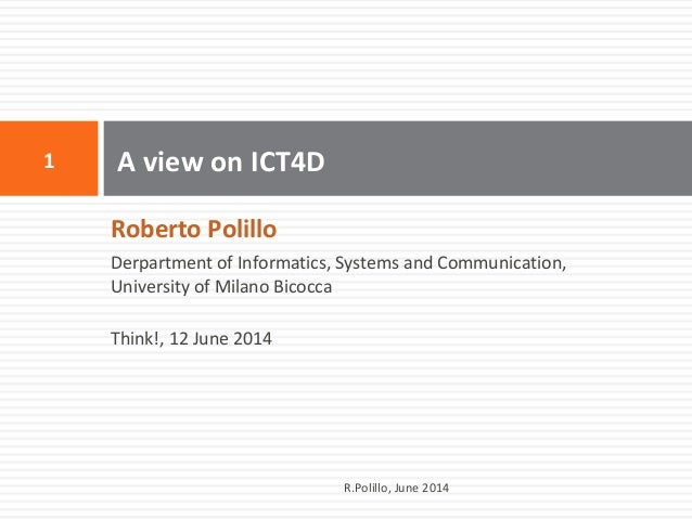 Roberto Polillo Derpartment of Informatics, Systems and Communication, University of Milano Bicocca Think!, 12 June 2014 A...