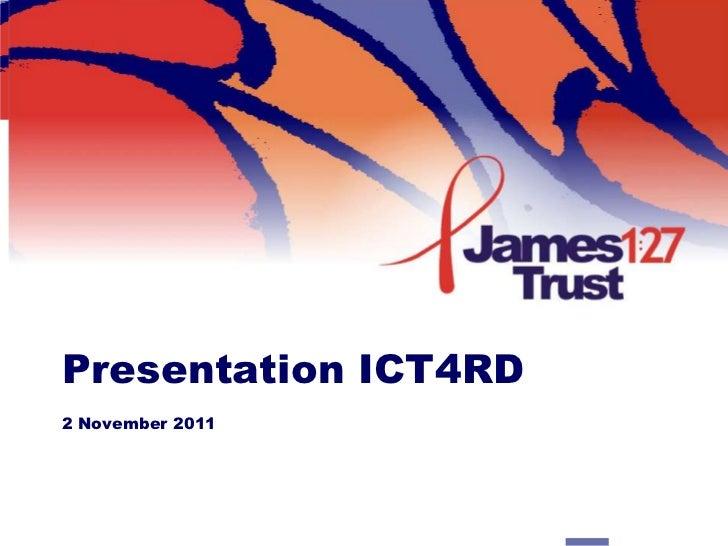 Presentation ICT4RD2 November 2011
