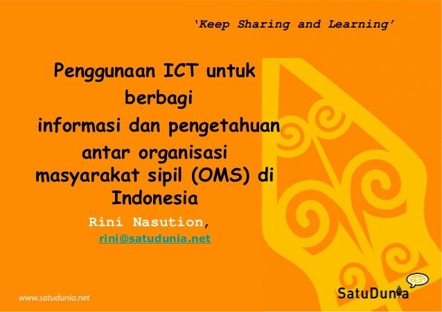 'Keep Sharing and Learning' Penggunaan ICT untuk berbagi informasi dan pengetahuan antar organisasi masyarakat sipil (OMS)...