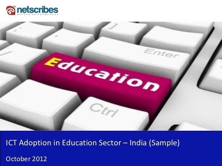 ICT Adoption in Education Sector – India (Sample) October 2012