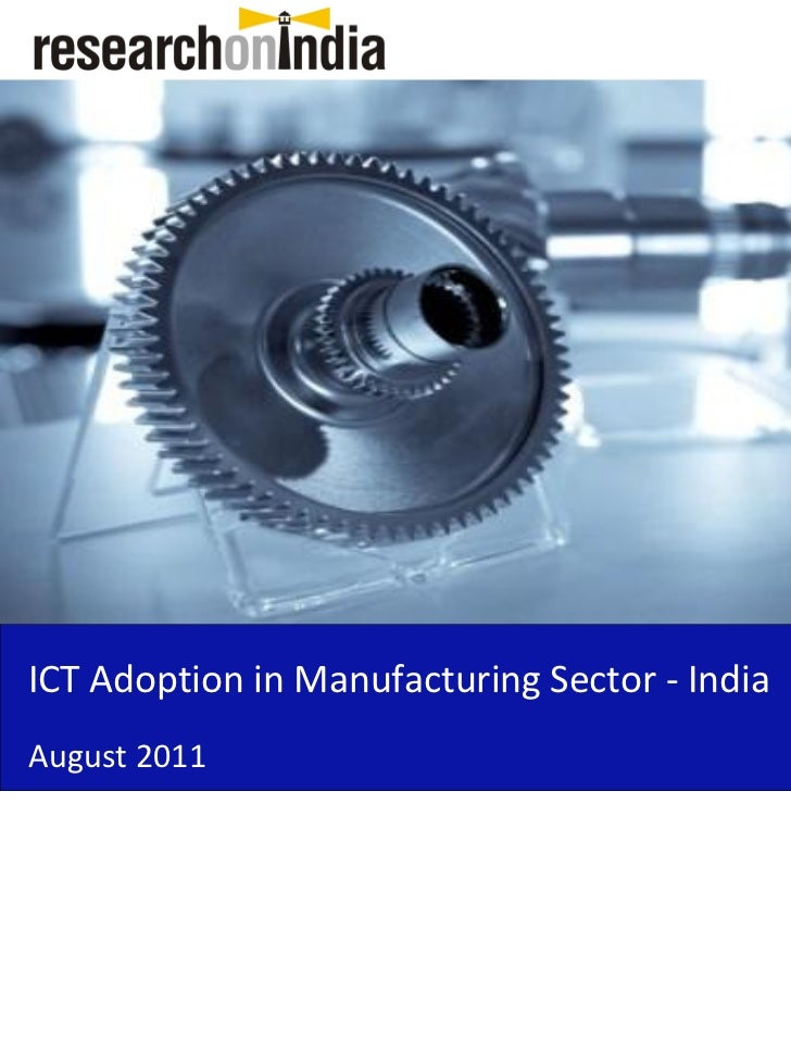 ICT Adoption in Manufacturing Sector - IndiaAugust 2011