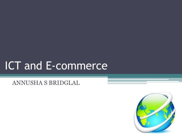 ICT and E-commerce ANNUSHA S BRIDGLAL