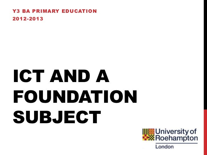 Y3 ICT and the Foundation Subjects - Lecture 1