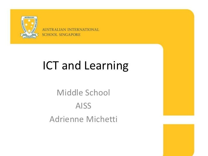 ICT and Learning<br />Middle School<br />AISS<br />Adrienne Michetti<br />