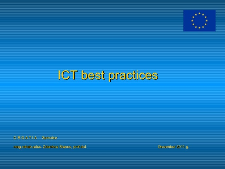 ICT best practicesCROATIA         Samobormag.rehab.educ. Zdenkica Stanec, prof.def.   December 2011.g.