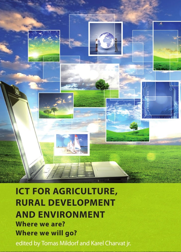 ICT FOR AGRICULTURE, RURAL DEVELOPMENT AND ENVIRONMENT - Where we are? Where we will go?