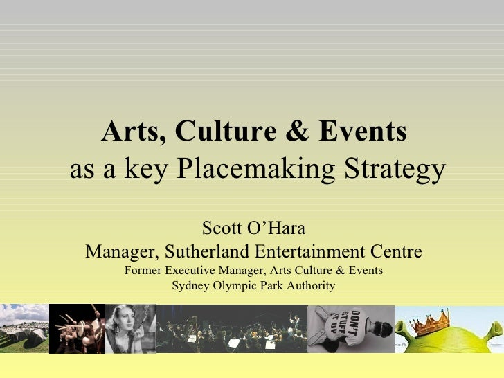 Arts Culture and Events as a key placemaking strategy