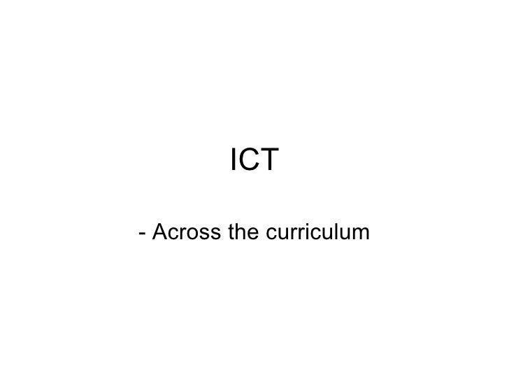 ICT - Across the curriculum