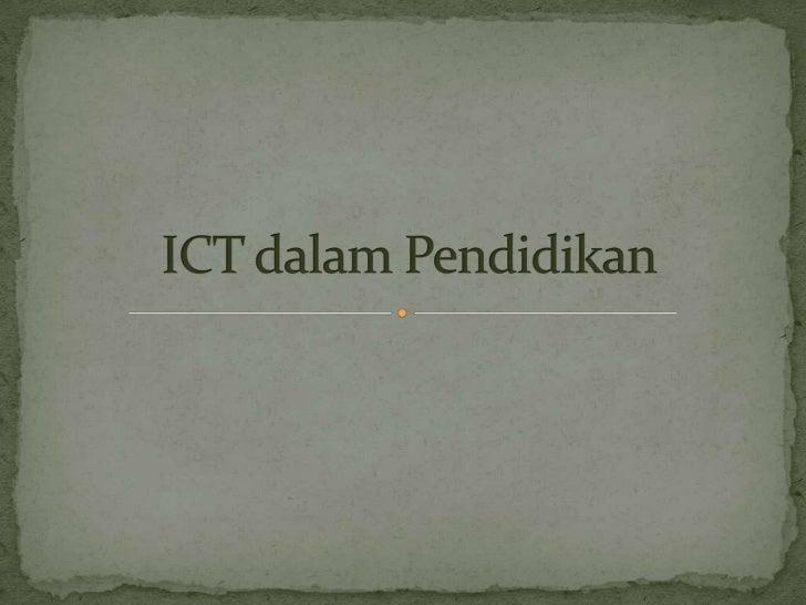  ICT ialah sistem yang membolehkan pengumpulan,  pengurusan, manipulasi, perolehan dan komunikasi  maklumat dalam pelbaga...