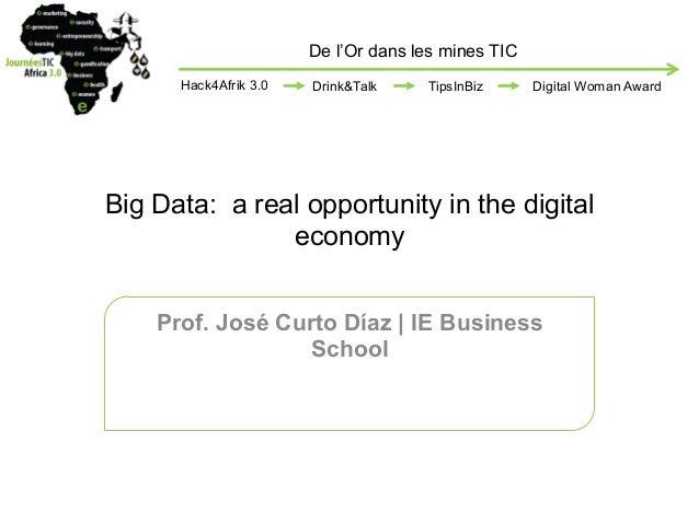 De l'Or dans les mines TIC Hack4Afrik 3.0  Drink&Talk  TipsInBiz  Digital Woman Award  Big Data: a real opportunity in the...