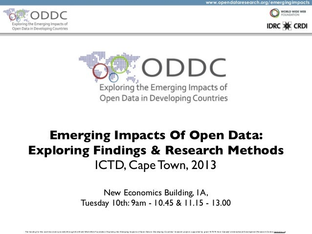www.opendataresearch.org/emergingimpacts  Emerging Impacts Of Open Data: Exploring Findings & Research Methods ICTD, Cape ...