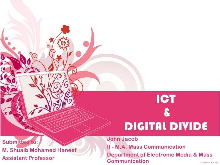 ICT & Digital Divide   John Jacob