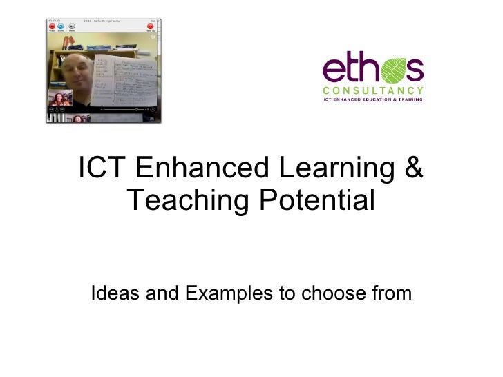 ICT Enhanced Learning & Teaching Potential Ideas and Examples to choose from