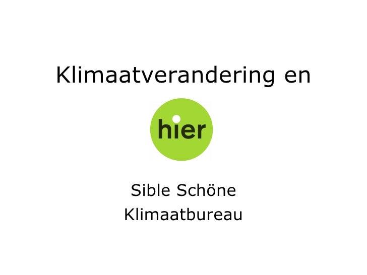 Klimaatverandering en Sible Schöne Klimaatbureau