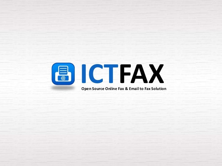 ICTFAXOpen Source Online Fax & Email to Fax Solution