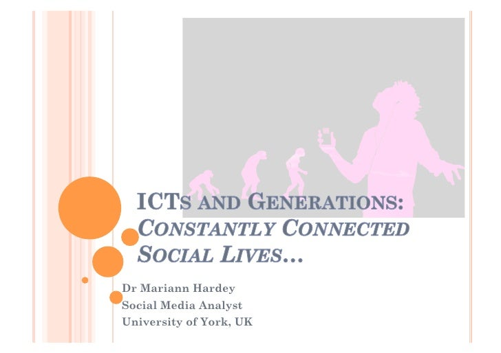 ICTs and Generations: Living Constantly Connected Social Lives…