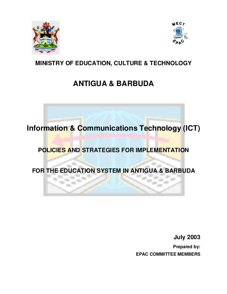 MINISTRY OF EDUCATION, CULTURE & TECHNOLOGY            ANTIGUA & BARBUDAInformation & Communications Technology (ICT)  POL...