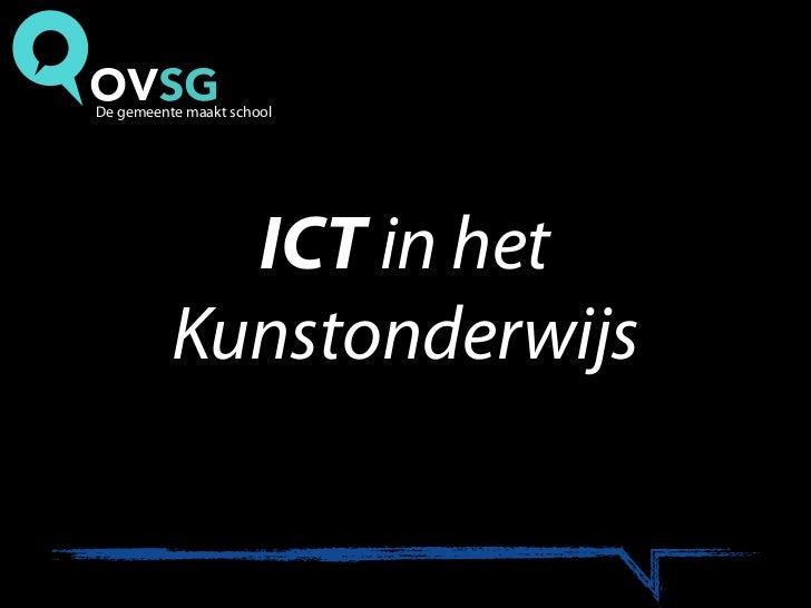 De gemeente maakt school            ICT in het          Kunstonderwijs
