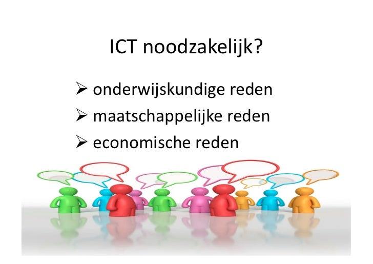 ICTnoodzakelijk?onderwijskundigeredenmaatschappelijkeredeneconomischereden