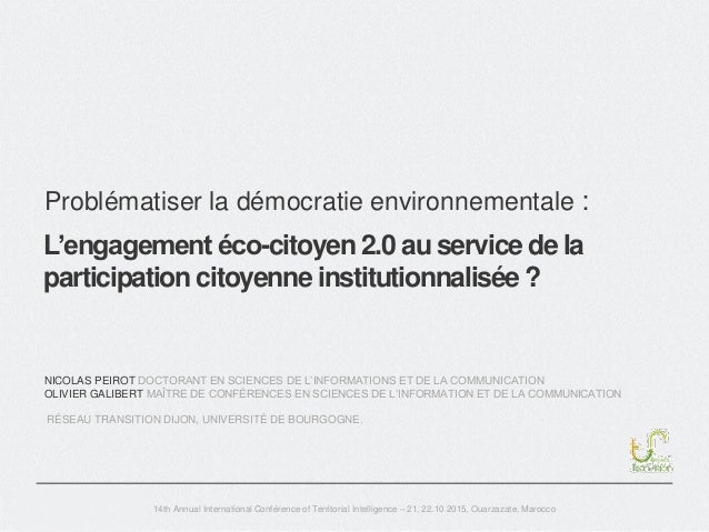 L'engagement éco-citoyen 2.0 au service de la participation citoyenne institutionnalisée ? 14th Annual International Confé...