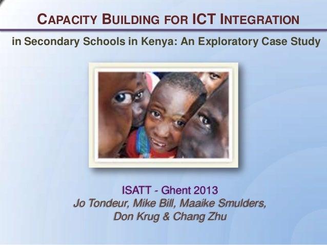 CAPACITY BUILDING FOR ICT INTEGRATION ISATT - Ghent 2013 Jo Tondeur, Mike Bill, Maaike Smulders, Don Krug & Chang Zhu in S...