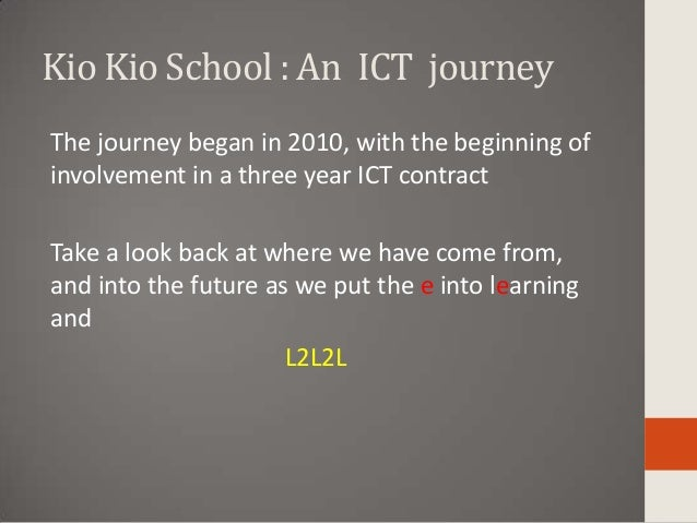ICT kio kio school a three year journey nov 2012