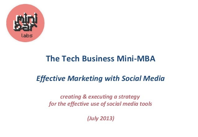 The Tech Business Mini-MBA Effective Marketing with Social Media creating & executing a strategy for the effective use of ...