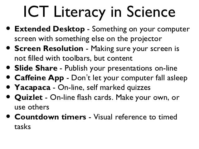 ICT Literacy in Science• Extended Desktop - Something on your computer  screen with something else on the projector• Scree...