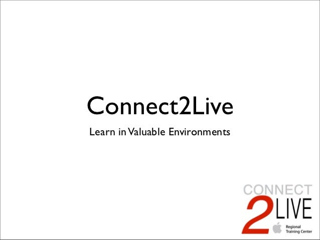 Connect2LiveLearn in Valuable Environments